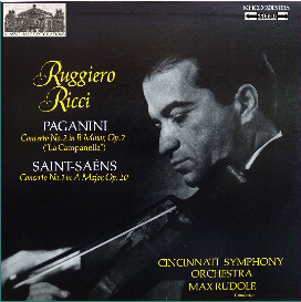 paganini: concerto no. 2 in b minor for violin and orchestra, op. 7; saint-saëns: concerto no. 1 in a for violin and orchestra, op. 20 - ruggiero ricci, violin; cincinnati symphony orchestra/max rudolf