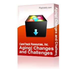 Aging: Changes and Challenges Training Packet | Other Files | Documents and Forms