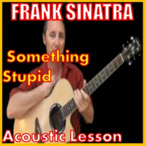 Learn to play Something Stupid by Frank Sinatra | Movies and Videos | Educational