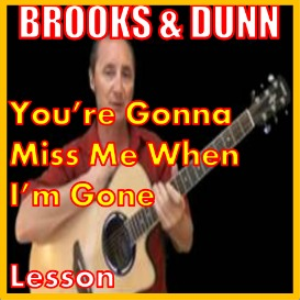 learn to play youre gonna miss me when im gone by brooks and dunn