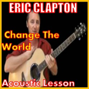 learn to play change the world by eric clapton