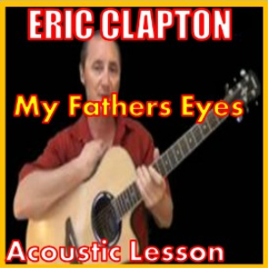 learn to play my fathers eyes by eric clapton