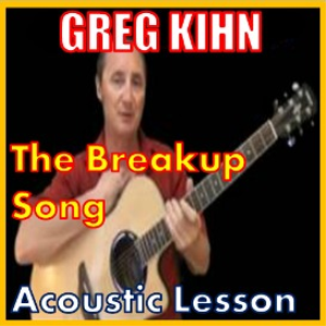 learn to play the breakup song by greg kihn