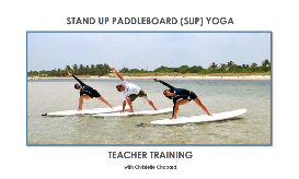 stand up paddleboard (sup) yoga teacher training by christelle chopard