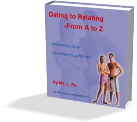 Dating To Relating - From A To Z ( A Man's Guide To Understanding Women) | eBooks | Romance