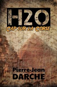 H2O Cap sur la Corse, par Pierre-Jean Darche   eBooks   Fiction