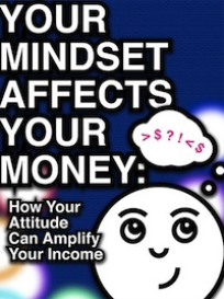 your mindset affects your money special report
