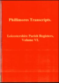 leicestershireshire parish registers, volume vi.