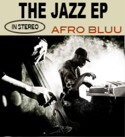 Afro Bluu   The Jazz Ep  | Music | Jazz