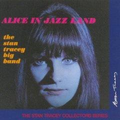 stan tracey big band - alice in jazz land