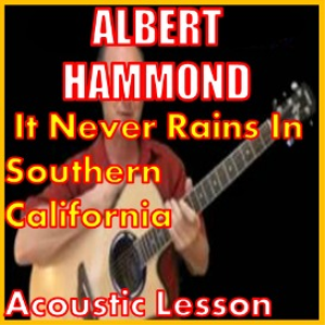 Learn to play It Never Rains In Southern California By Albert Hammond | Movies and Videos | Educational
