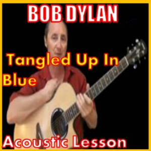 learn to play tangled up in blue by bob dylan