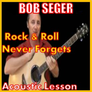 learn to play rock and roll never forgets by bob seger