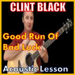 learn to play good run of bad luck by clint black