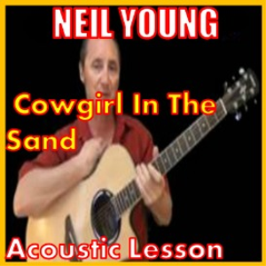 learn to play cowgirl in the sand by neil young