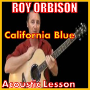 Learn to play California Blue by Roy Orbison | Movies and Videos | Educational