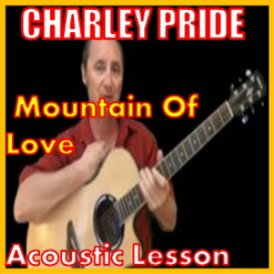 Learn to play Mountain Of Love by Charley Pride | Movies and Videos | Educational