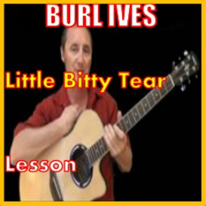 learn to play litty bitty tear by burl ives