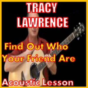 learn find out who your friends are by tracy lawrence