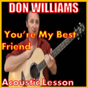 Learn to play You're My Best Friend by Don Williams | Movies and Videos | Educational