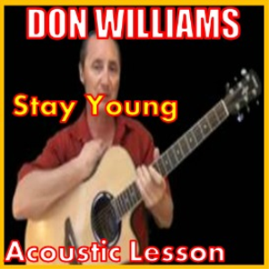 Learn to play Stay Young by Don Williams | Movies and Videos | Educational