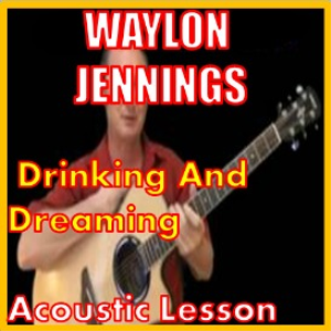 learn to play drinking and dreaming by waylon jennings