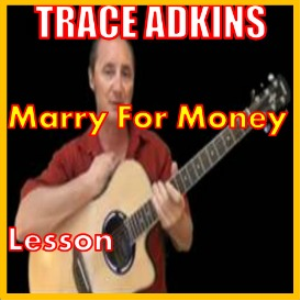 learn to play marry for money by trace adkins