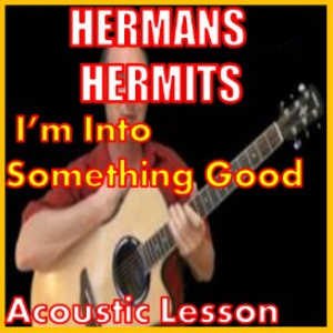 Learn to play Im Into Something Good by Hermans Hermits | Movies and Videos | Educational