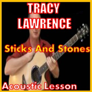 learn to play sticks and stones by tracy lawrence