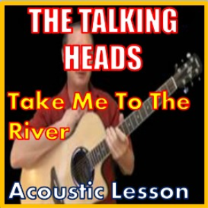learn to play take me to the river by the talking heads