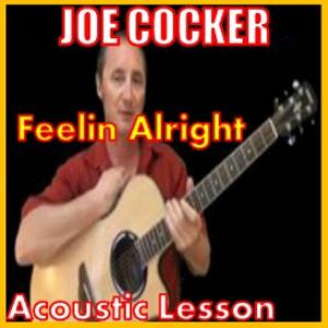 learn to play feeling alright by joe cocker