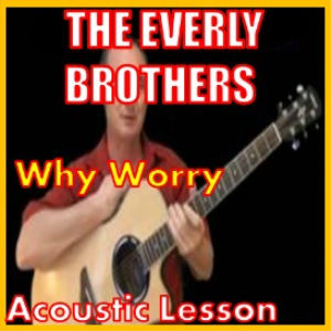 Learn to play Why Worry by The Everly Brothers | Movies and Videos | Educational