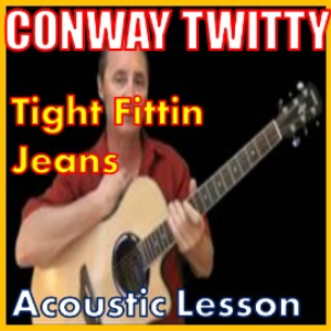 learn to play tight fittin jeans by conway twitty