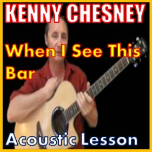 learn to play when i see this bar by kenny chesney