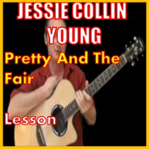 learn to play pretty and the fair by jessie collin young