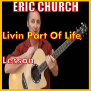 learn to play livin part of life by eric church