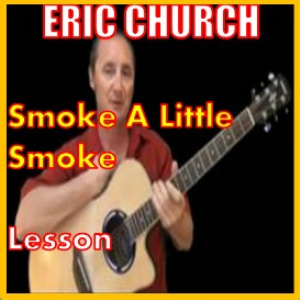 learn to play smoke a little smoke by eric church