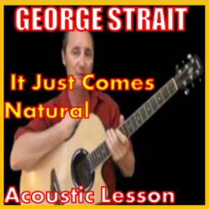 Learn to play It Just Comes Natural by George Strait | Movies and Videos | Educational