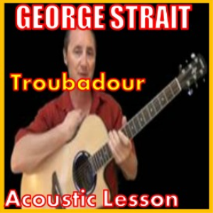 Learn to play Troubadour by George Strait | Movies and Videos | Educational