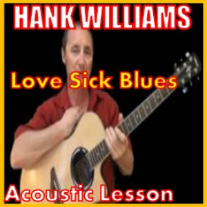 learn to play love sick blues by hank williams