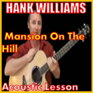 learn to play mansion on the hill by hank williams
