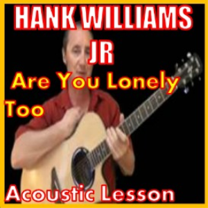 learn to play are you lonely too by hank williams jr