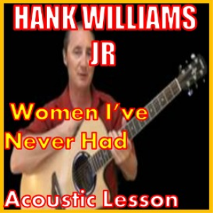 learn to play women ive never had by hank williams jr