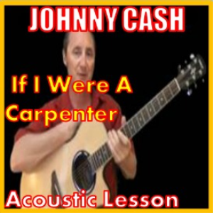 learn to play if i were a carpenter by johnny cash