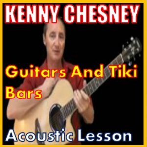 learn to play guitars and tiki bars by kenny chesney
