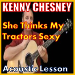learn to play she thinks my tractors sexy by kenny chesney