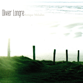 olivier longre : antique melodies