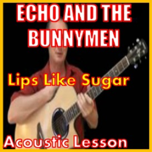 learn to play lips like sugar by echo and the bunnymen