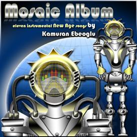Mosaic Album by Kamuran Ebeoglu | Music | Instrumental