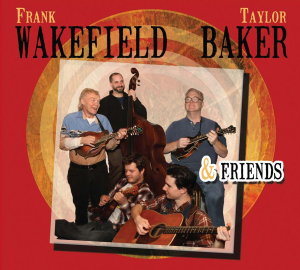 "CD-247 Frank Wakefield & Taylor Baker ""Frank Wakefield, Taylor Baker & Friends"" 